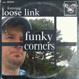 Funky Corners Show #256 Featuring Loose Link 01-27-2017