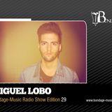 MIGUEL LOBO - Bondage-Music Show Edition 29@ IBIZA Global Radio (05.12.2012)