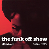 The Funk Off Show - 16 Nov. 2013