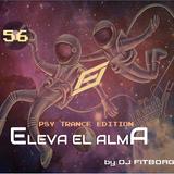 "ELEVA EL ALMA EP56 - PSYTRANCE EDITION - ""EXTRATERRESTRE"" - From 138 to 145 bpm"