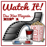Watch It! - Das Kino Magazin EP 1