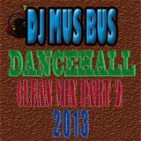 DJ MUS BUS DANCEHALL CLEAN MIX # 2