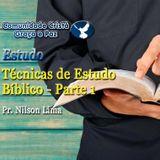 Técnicas de Estudo Bíblico - Parte 1 - Pr. Nilson Lima
