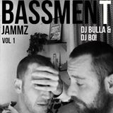 BASSMENT JAMMZ VOL.1 - DJ BULLA & DJ BO!