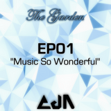 "The Garden : EP01 - ""Music so Wonderful"""
