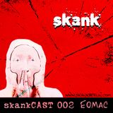 Skankcast 002: Eomac