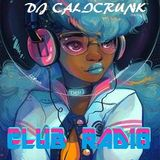 DJ Ccalicrunk - DJ Calicrunk - CLUB RADIO 3 24 18 PT1
