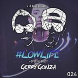 #LOWLiFE ft. Gerry Gonza [024]