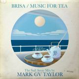 Brisa / Music for Tea / The Sailing Away Mix by Mark GV Taylor