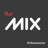 ***THAT MIX***  @chrismoscioni