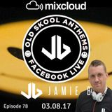 Jamie B's Live Old Skool Anthems On Facebook Live 03.08.17