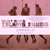 Saint Evo's Talking Drums Ep. 39