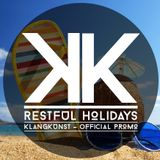 KlangKunst - Restful Holidays (Official Promo July 2014)