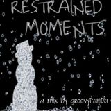 Restrained Moments