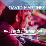 FRESH FLAVOUR PODCAST #026 - DAVID MARTINEZ