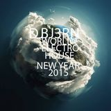 djBJ3RN WORLD OF ELECTRO HOUSE NEW YEAR 2015