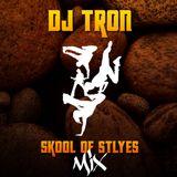 DJ Tron - Skool Of Styles Mix