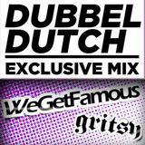 Dubbel Dutch Exclusive mix for We Get Famous / Gritsy Houston, TX