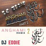 DJ Eddie - Anghami Iraqi Part 2 (Iraqi Live Mix) انغامي عراقية ٢ لايف مكس