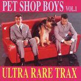 Pet Shop Boys Ultra Rare Trax Vol. 1