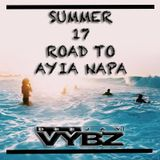 Summer 17 - Road To Ayia Napa ( Hip Hop , Grime & House)