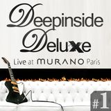 DEEPINSIDE DELUXE @ MURANO Paris (Feb 2011) Part.1