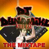 DJ Dynomike Kill'em The MixTape