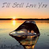 Ep 1: I'll Still Love You