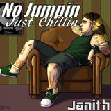No Jumpin Just Chillin - Janith