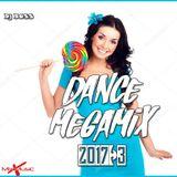DANCE MEGAMIX 2017 BY DJ BOSS
