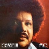 Brasil # 6 Marcos Valle/Som Tres/Zito Righi/Wilson Das Neves/Paulo Ramos/Tim Maia/Toni Tornado