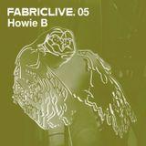 FABRICLIVE 05: Howie B 30 Min Radio Mix