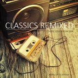 Classics Remixed - Classic Soul & Funk Mix 2016