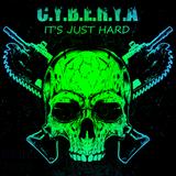 C.Y.B.E.R.Y.A - It's Just Hard