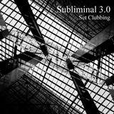 Subliminal 3.0 - Clubbing