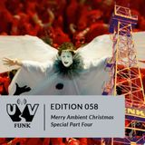 UV Funk 058: Merry Ambient Christmas Part Four