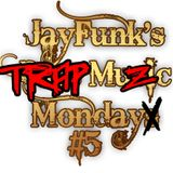 JayFunk's Bass Music Mondays #5 (TRAP MUZIK)