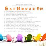 """"""" Bar House #16 Aug.2018 """""""