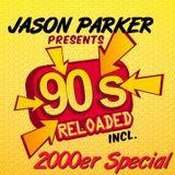 JASON PARKER presents 90s RELOADED (incl 2000er Special) FULL DJ SET
