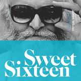 Sweet Sixteen - compiled by James Wilcox