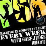 Party Starter with Gabe Judge week #10