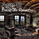 Age-B - Break The Rooms