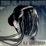 Dj RIVITHEAD - THIS IS DARK DANCE JUNE 2017