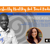 Body Belief ( Healing Autoimmune Issues) With Aimee Raupp