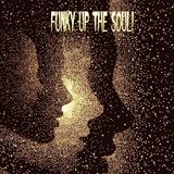 Funky Up The Soul!