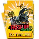 FRESH UP MIXTAPE DJ TYNE GEE
