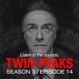 David Lynch Sound Design - Twin Peaks Season 3, Episode 14