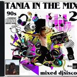 TANIA IN THE MIX 2