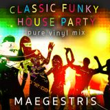 Classic Funky House Party - Pure Vinyl Mix