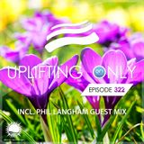 Ori Uplift - Uplifting Only 322 with Phil Langham